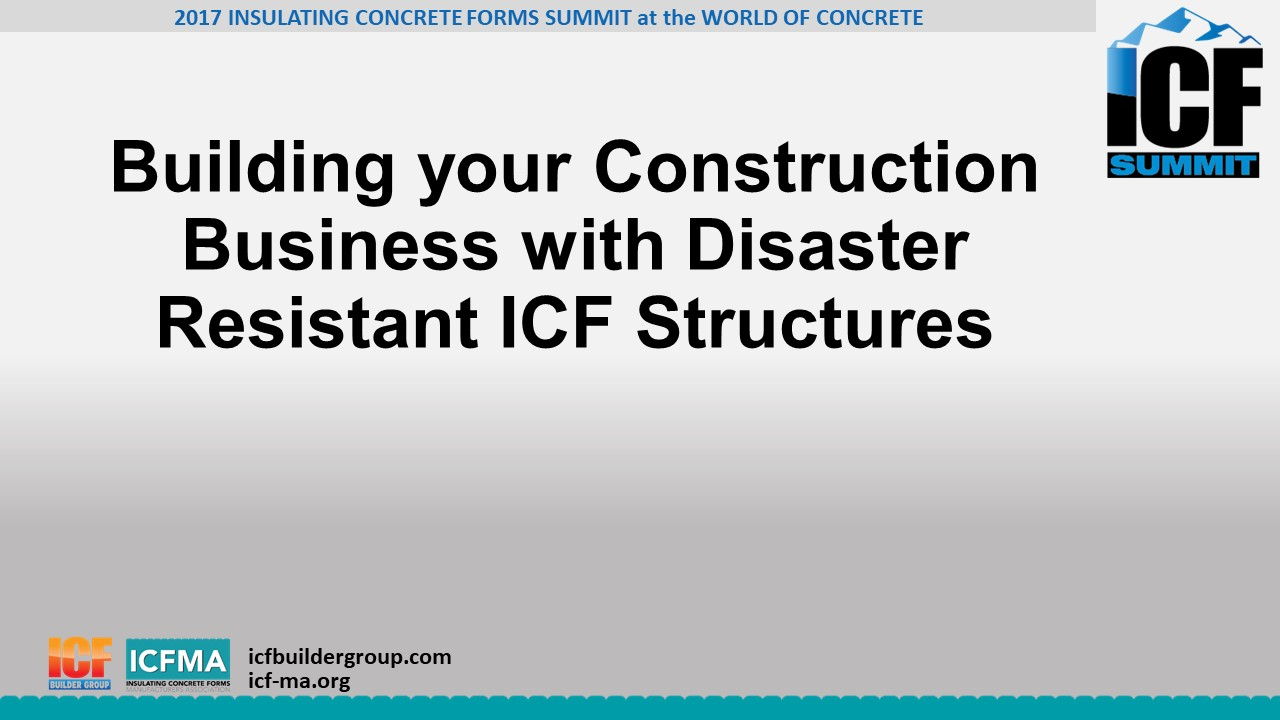 Building your Construction Business with Disaster Resistant ICF Structures
